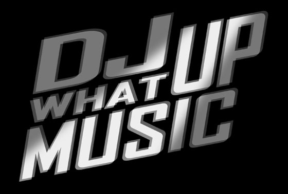 DJ What Up Music